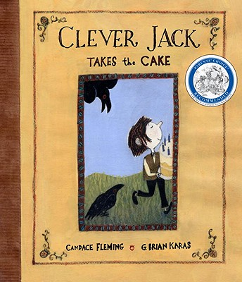 Clever Jack Takes the Cake By Fleming, Candace/ Karas, G. Brian (ILT)