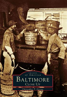 Baltimore Close Up By George, Christopher T.